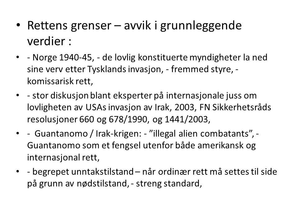 Rettens grenser – avvik i grunnleggende verdier : - Norge 1940-45, - de lovlig konstituerte myndigheter la ned sine verv etter Tysklands invasjon, - f