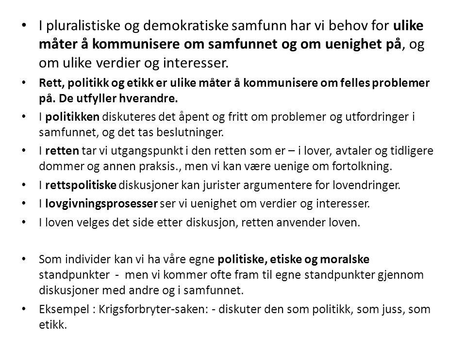 I pluralistiske og demokratiske samfunn har vi behov for ulike måter å kommunisere om samfunnet og om uenighet på, og om ulike verdier og interesser.