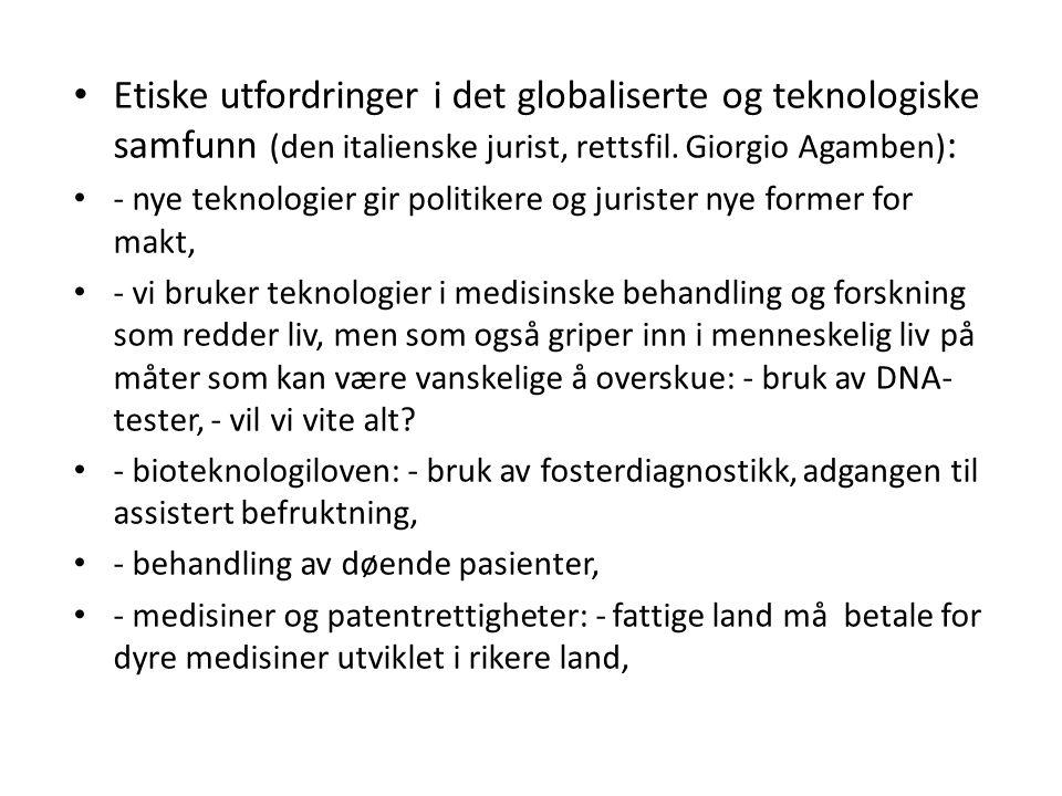 Etiske utfordringer i det globaliserte og teknologiske samfunn (den italienske jurist, rettsfil. Giorgio Agamben) : - nye teknologier gir politikere o