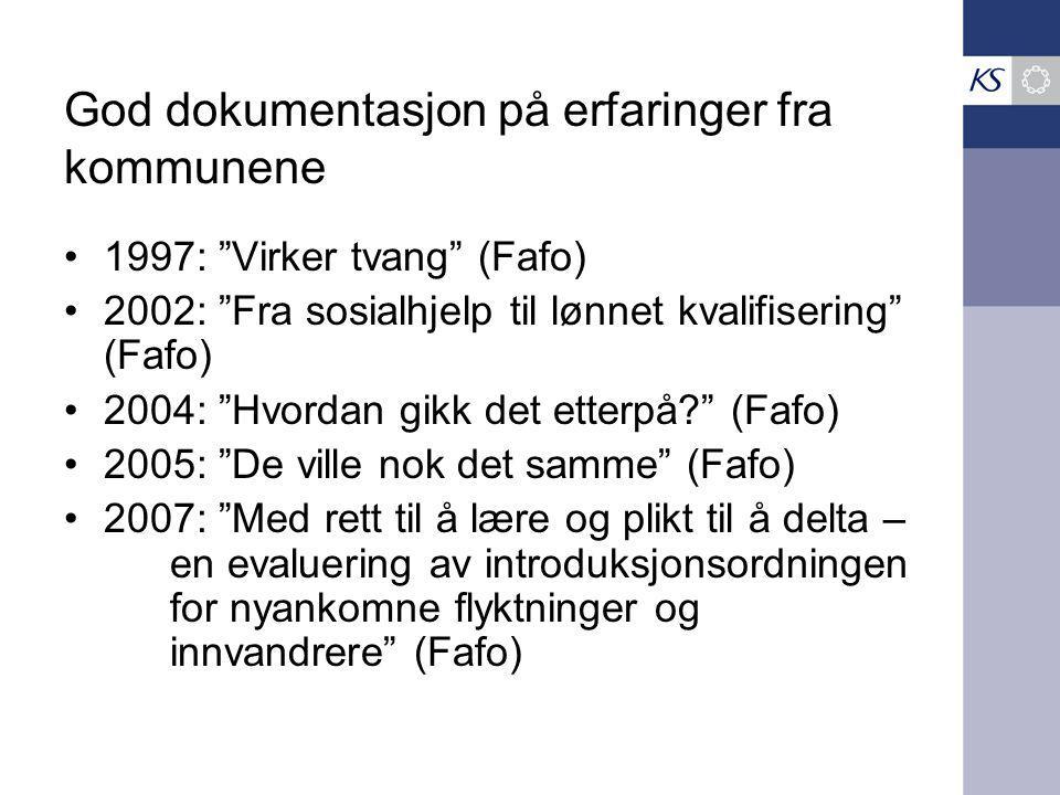 """God dokumentasjon på erfaringer fra kommunene 1997: """"Virker tvang"""" (Fafo) 2002: """"Fra sosialhjelp til lønnet kvalifisering"""" (Fafo) 2004: """"Hvordan gikk"""