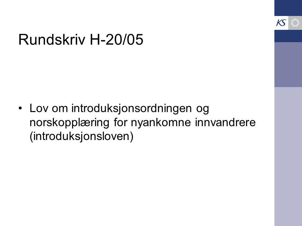 Rundskriv H-20/05 Lov om introduksjonsordningen og norskopplæring for nyankomne innvandrere (introduksjonsloven)