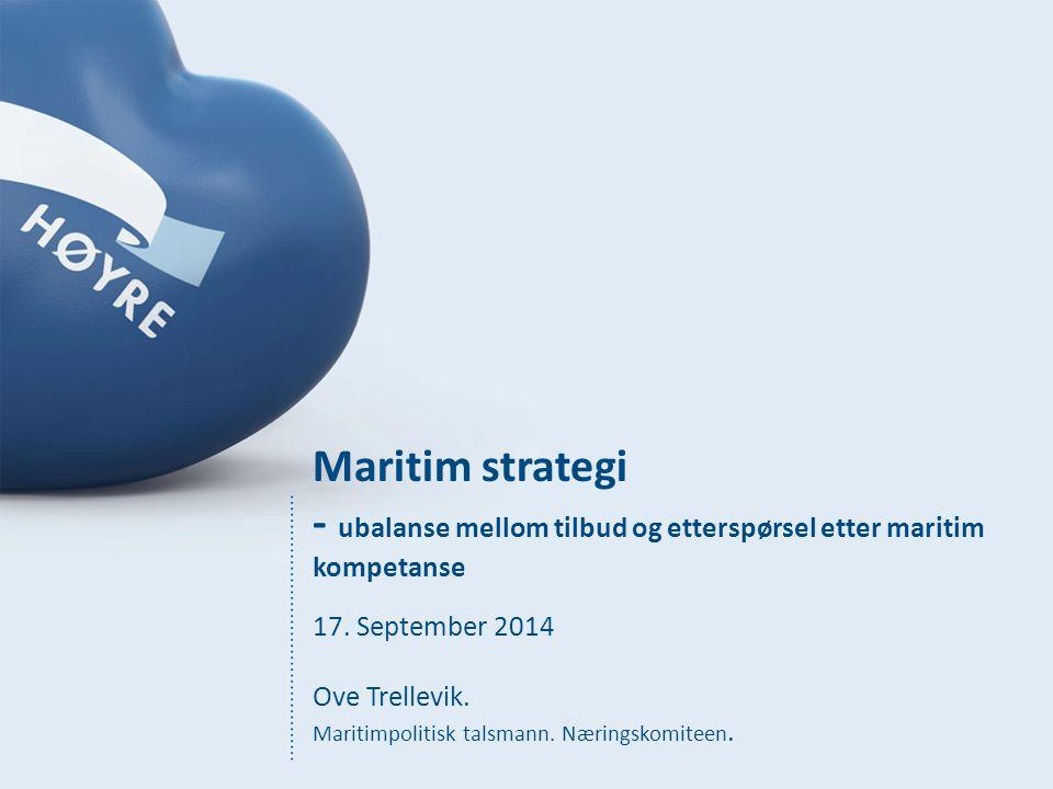 Maritim strategi - ubalanse mellom tilbud og etterspørsel etter maritim kompetanse 17.