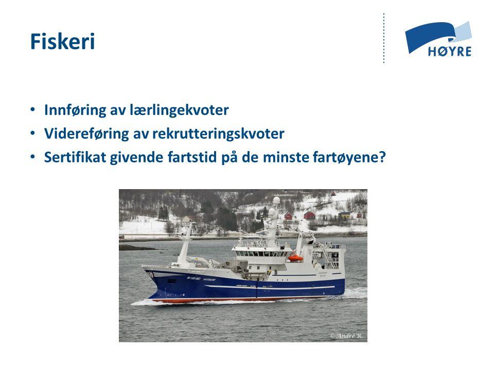 Fiskeri Innføring av lærlingekvoter Videreføring av rekrutteringskvoter Sertifikat givende fartstid på de minste fartøyene