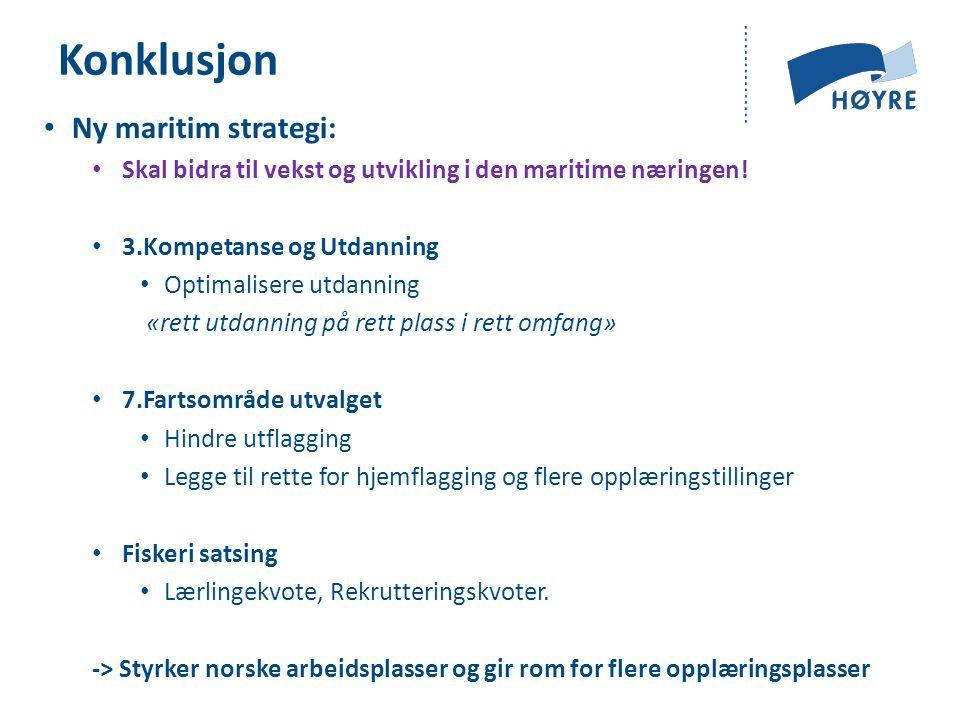 Konklusjon Ny maritim strategi: Skal bidra til vekst og utvikling i den maritime næringen.