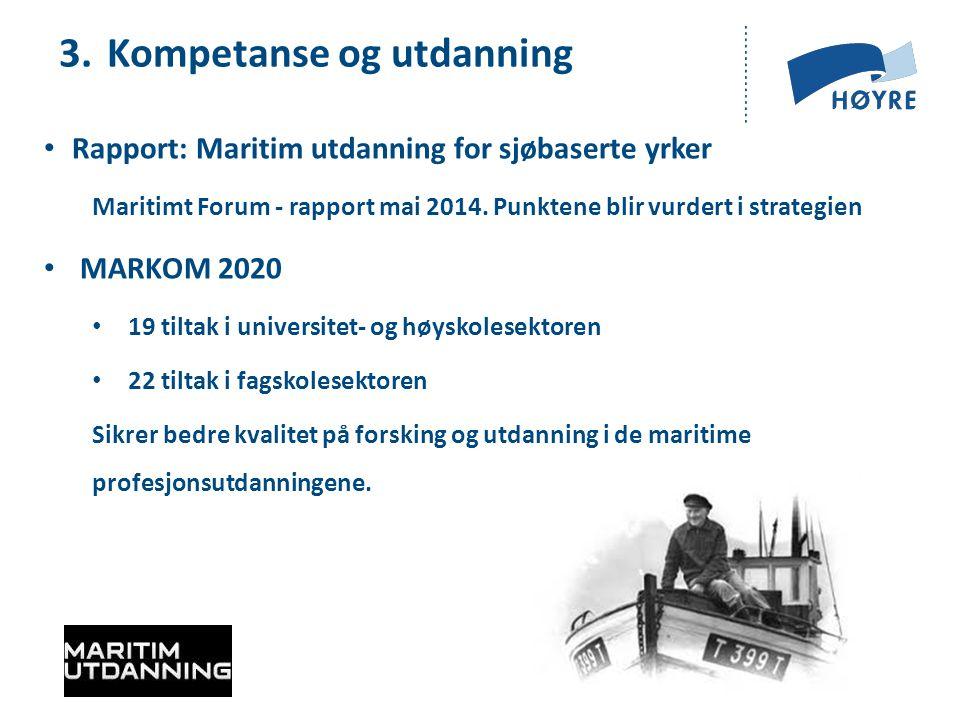 3. Kompetanse og utdanning Rapport: Maritim utdanning for sjøbaserte yrker Maritimt Forum - rapport mai 2014. Punktene blir vurdert i strategien MARKO