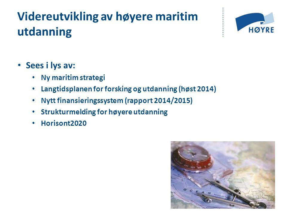 Videreutvikling av høyere maritim utdanning Sees i lys av: Ny maritim strategi Langtidsplanen for forsking og utdanning (høst 2014) Nytt finansieringssystem (rapport 2014/2015) Strukturmelding for høyere utdanning Horisont2020