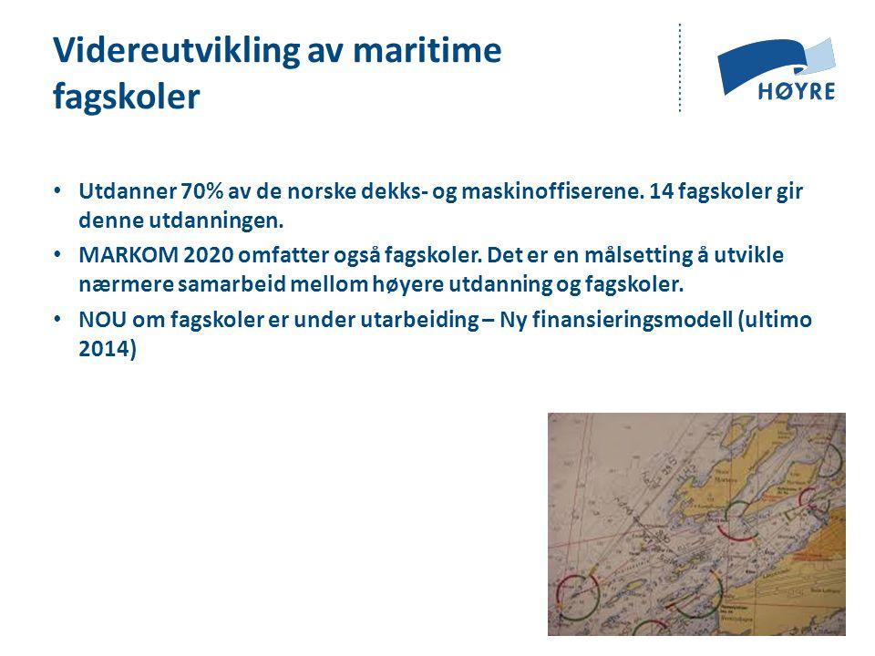 Videreutvikling av maritime fagskoler Utdanner 70% av de norske dekks- og maskinoffiserene.