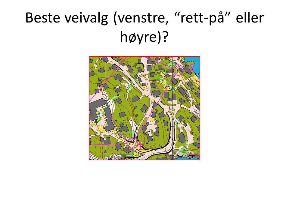 Beste veivalg (venstre, rett-på eller høyre)