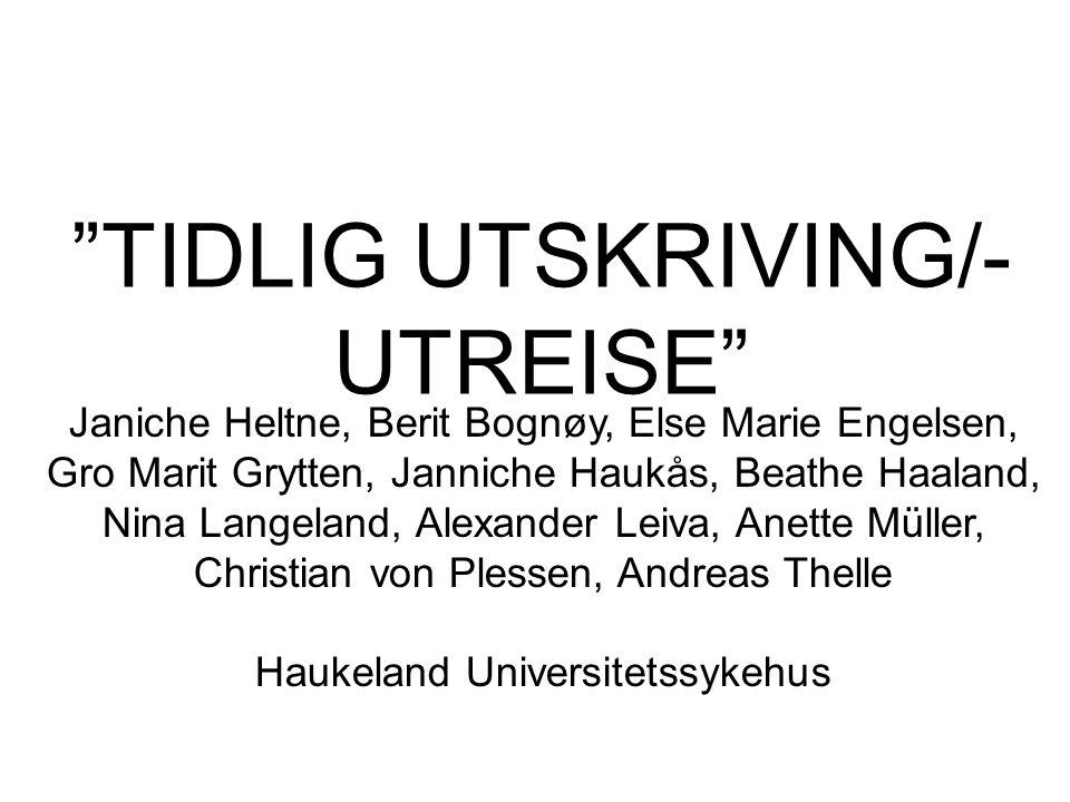 """""""TIDLIG UTSKRIVING/- UTREISE"""" Janiche Heltne, Berit Bognøy, Else Marie Engelsen, Gro Marit Grytten, Janniche Haukås, Beathe Haaland, Nina Langeland, A"""