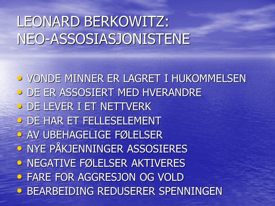 LEONARD BERKOWITZ: NEO-ASSOSIASJONISTENE VONDE MINNER ER LAGRET I HUKOMMELSEN VONDE MINNER ER LAGRET I HUKOMMELSEN DE ER ASSOSIERT MED HVERANDRE DE ER
