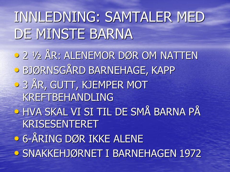 RESPEKT FOR BARNAS FORSTAND TØR VI LA BARN SNAKKE OM ALT.