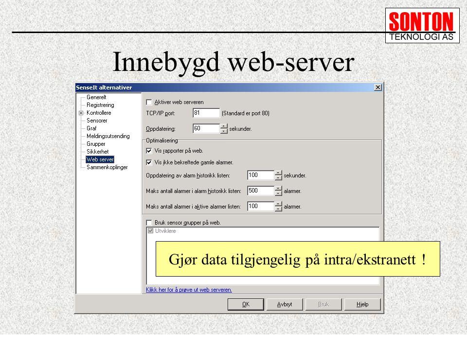 Innebygd web-server Gjør data tilgjengelig på intra/ekstranett !