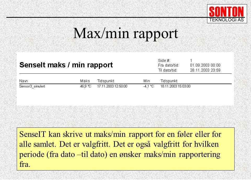 Max/min rapport SenseIT kan skrive ut maks/min rapport for en føler eller for alle samlet. Det er valgfritt. Det er også valgfritt for hvilken periode