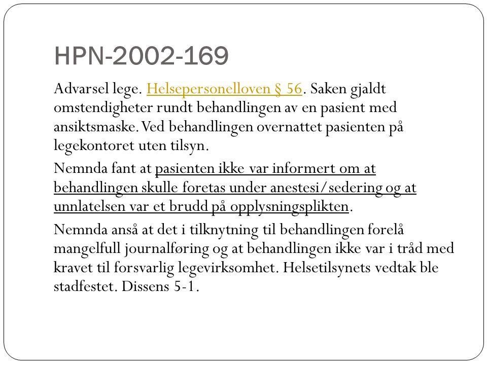 HPN-2002-169 Advarsel lege. Helsepersonelloven § 56. Saken gjaldt omstendigheter rundt behandlingen av en pasient med ansiktsmaske. Ved behandlingen o