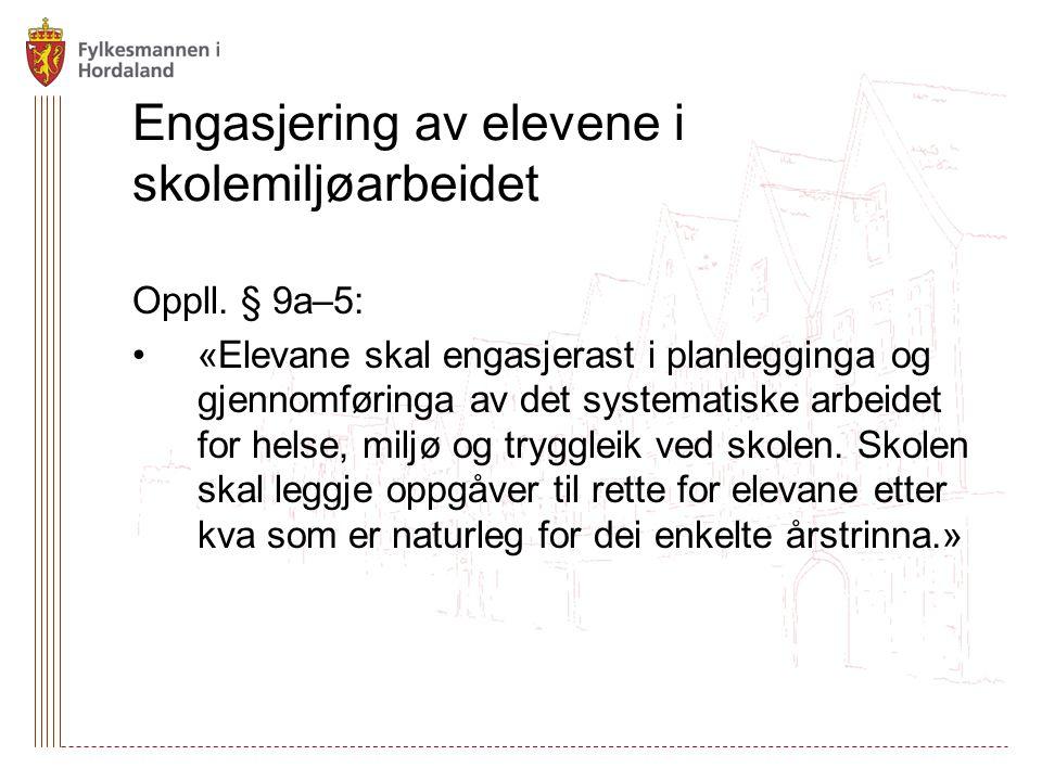 Engasjering av elevene i skolemiljøarbeidet Oppll. § 9a–5: «Elevane skal engasjerast i planlegginga og gjennomføringa av det systematiske arbeidet for