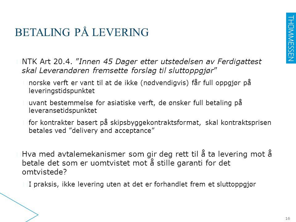 """BETALING PÅ LEVERING ▶ NTK Art 20.4. """"Innen 45 Dager etter utstedelsen av Ferdigattest skal Leverandøren fremsette forslag til sluttoppgjør"""" ▷ norske"""