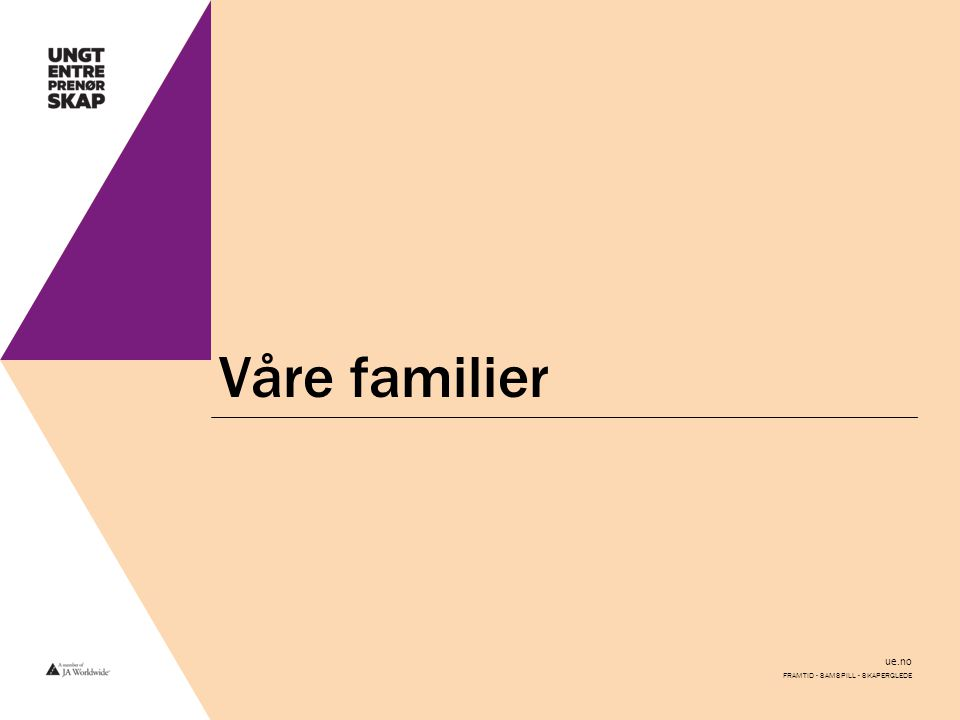 ue.no Våre familier FRAMTID - SAMSPILL - SKAPERGLEDE