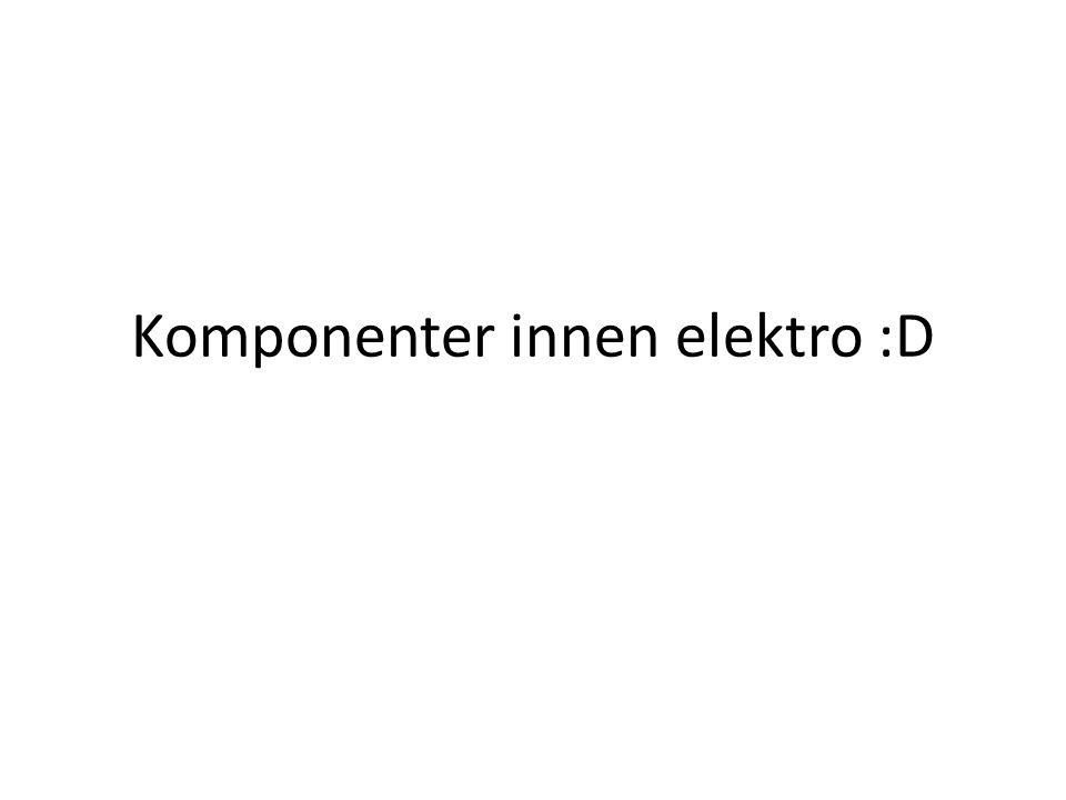 Komponenter innen elektro :D