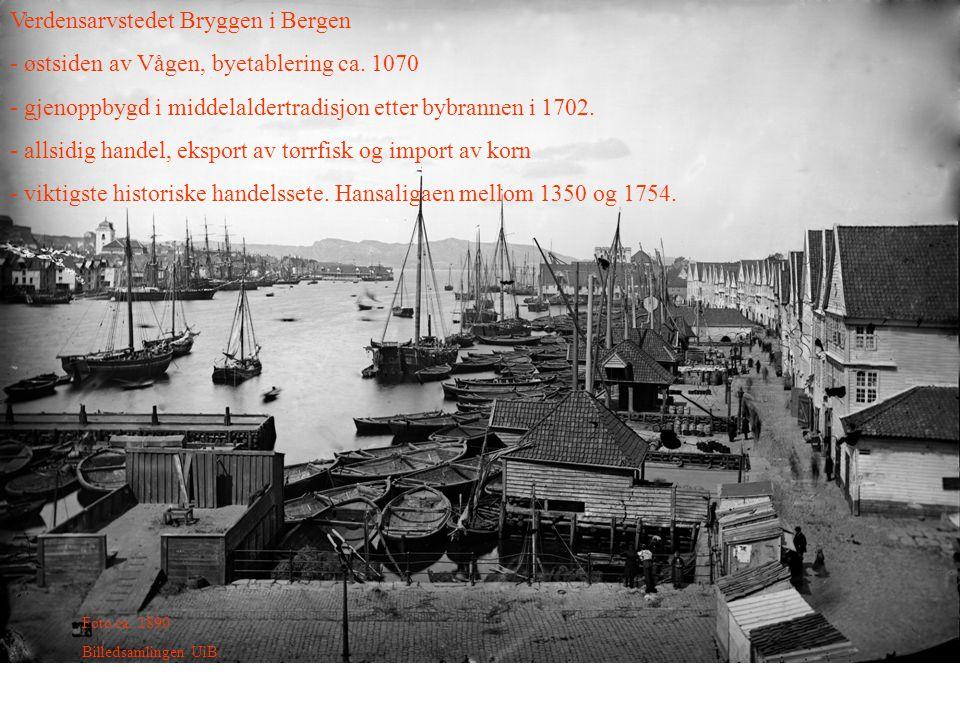 Verdensarvstedet Bryggen i Bergen - østsiden av Vågen, byetablering ca. 1070 - gjenoppbygd i middelaldertradisjon etter bybrannen i 1702. - allsidig h
