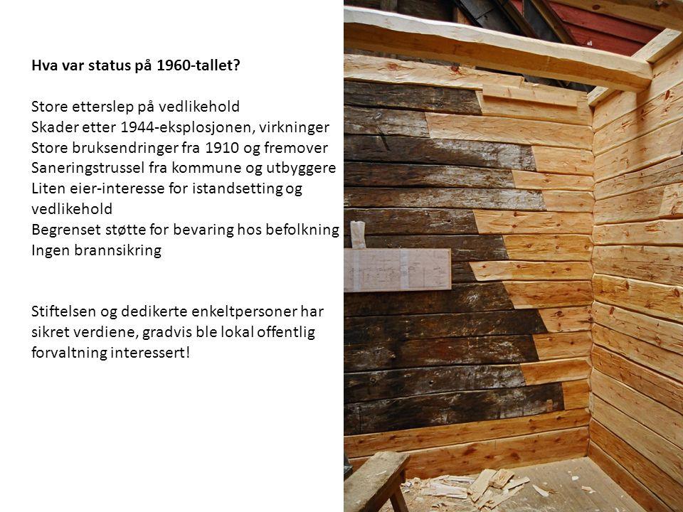"""Stiftelsen Bryggen Istandsetting av skadde og ødelagte bygninger Vedlikehold og overvåkning Reparasjon av råteskader i vegg ved innlafting av nye """"veg"""
