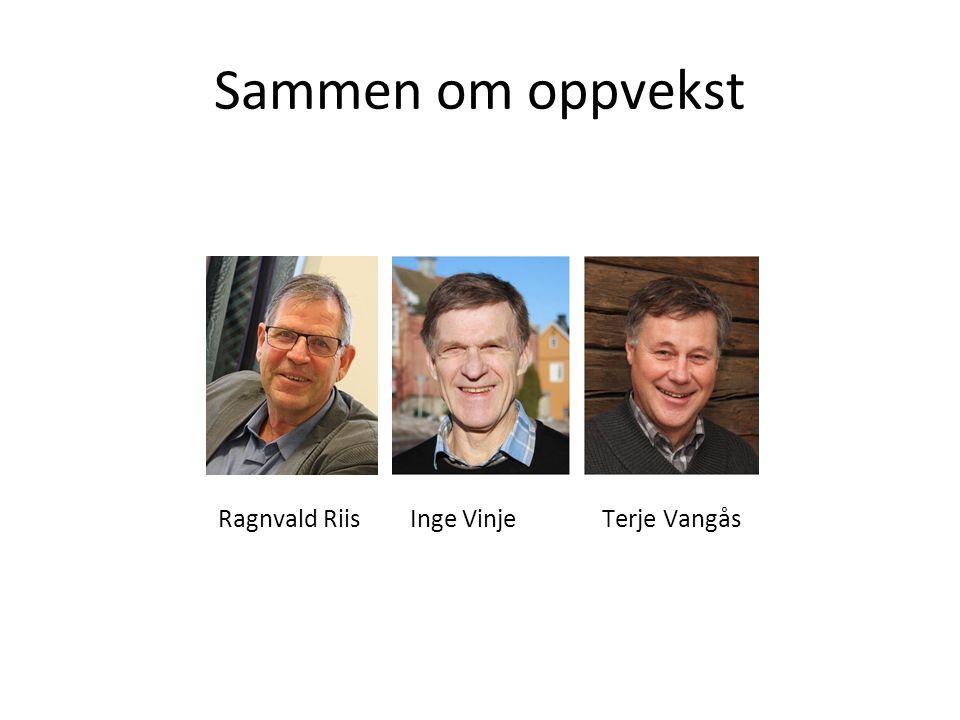 Ragnvald RiisInge VinjeTerje Vangås Sammen om oppvekst