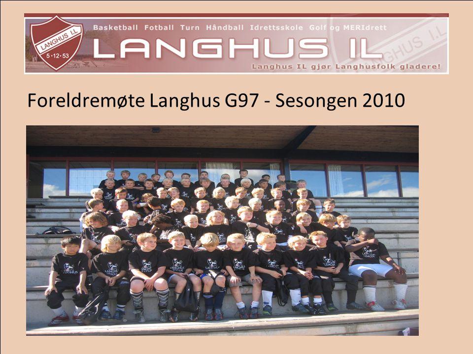 Foreldremøte Langhus G97 - Sesongen 2010