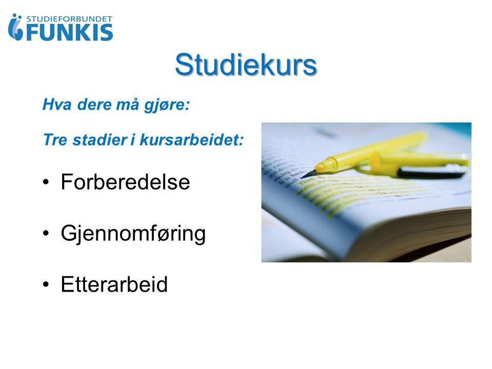 Studiekurs Hva dere må gjøre: Tre stadier i kursarbeidet: Forberedelse Gjennomføring Etterarbeid