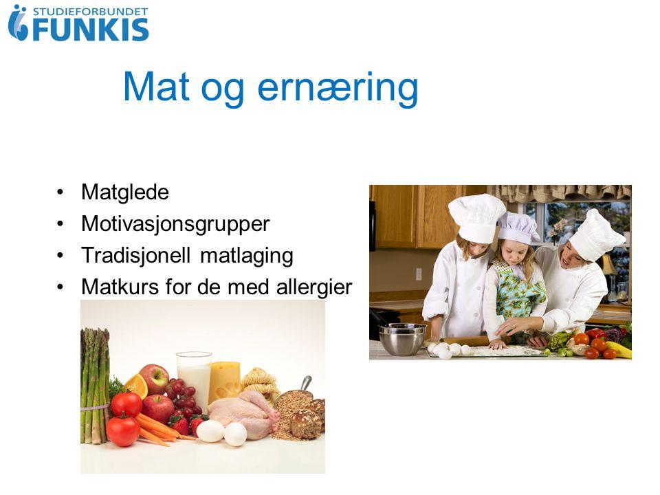 Mat og ernæring Matglede Motivasjonsgrupper Tradisjonell matlaging Matkurs for de med allergier