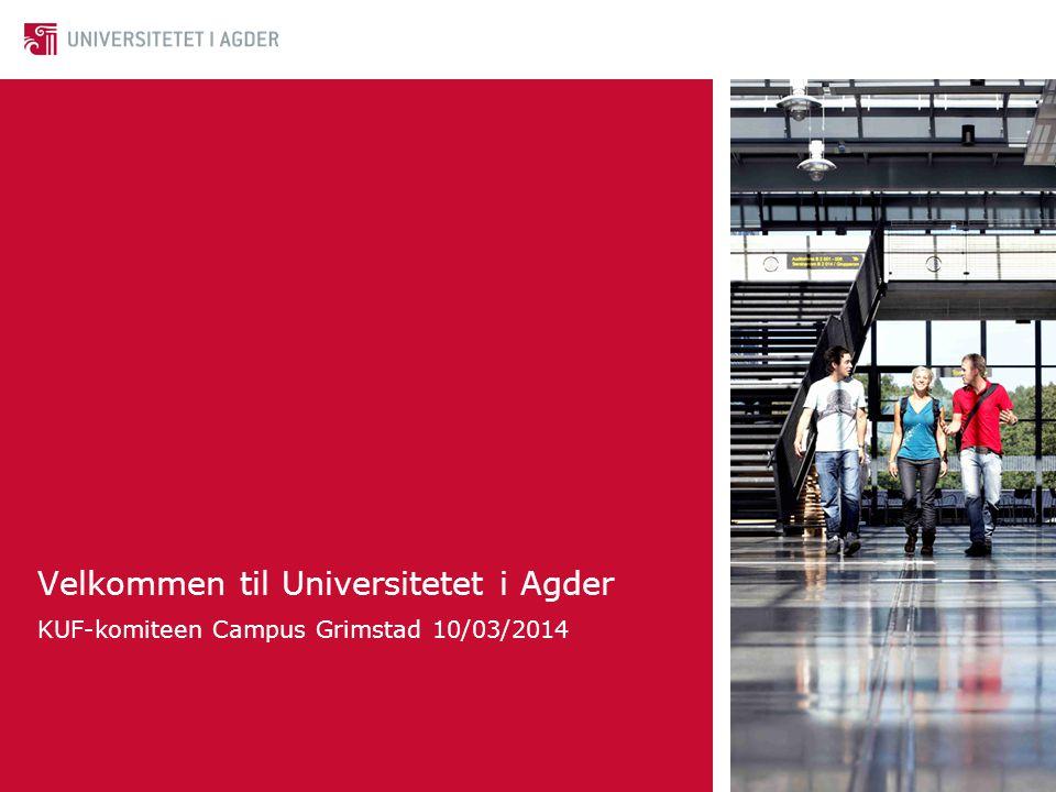 Velkommen til Universitetet i Agder KUF-komiteen Campus Grimstad 10/03/2014