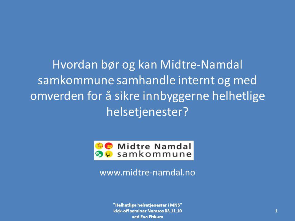 Hvordan bør og kan Midtre-Namdal samkommune samhandle internt og med omverden for å sikre innbyggerne helhetlige helsetjenester.