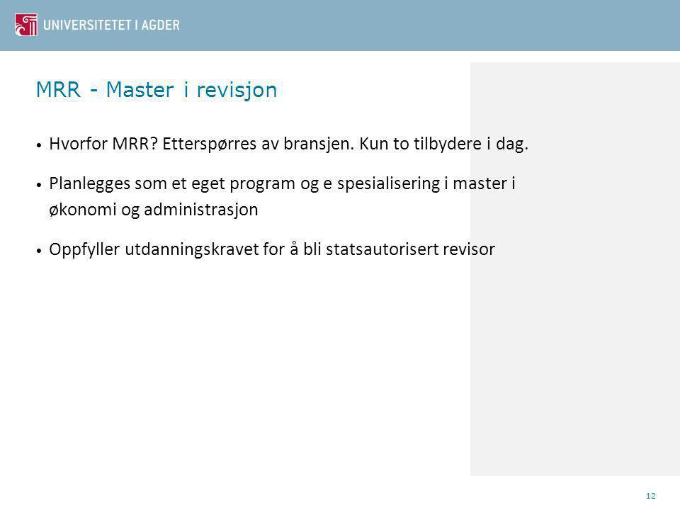 MRR - Master i revisjon Hvorfor MRR.Etterspørres av bransjen.