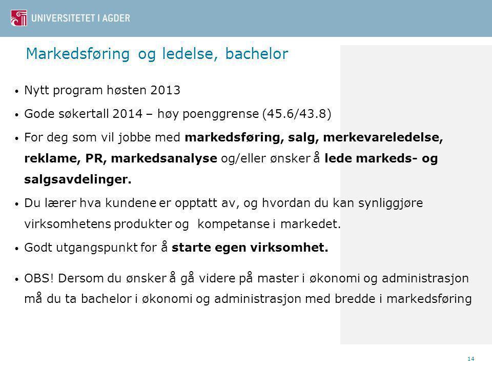Markedsføring og ledelse, bachelor Nytt program høsten 2013 Gode søkertall 2014 – høy poenggrense (45.6/43.8) For deg som vil jobbe med markedsføring, salg, merkevareledelse, reklame, PR, markedsanalyse og/eller ønsker å lede markeds- og salgsavdelinger.