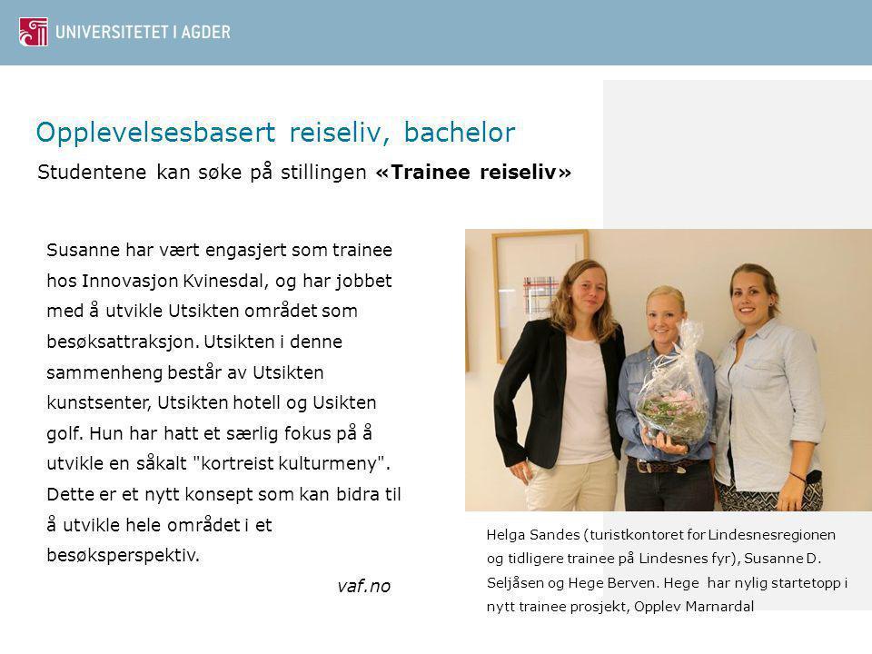 Opplevelsesbasert reiseliv, bachelor Susanne har vært engasjert som trainee hos Innovasjon Kvinesdal, og har jobbet med å utvikle Utsikten området som besøksattraksjon.