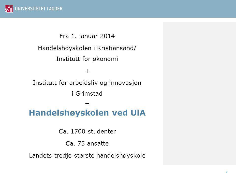 13 Ph.d.Master Bachelor Oversikt økonomistudiene International Management Toårig øk.