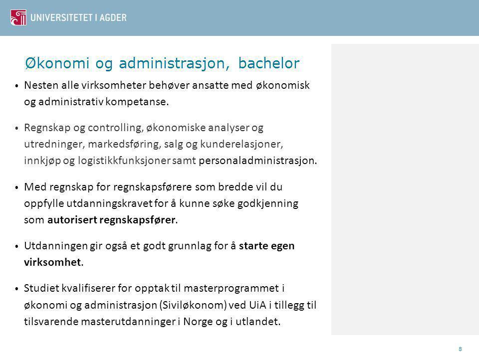 Økonomi og administrasjon, bachelor Nesten alle virksomheter behøver ansatte med økonomisk og administrativ kompetanse.