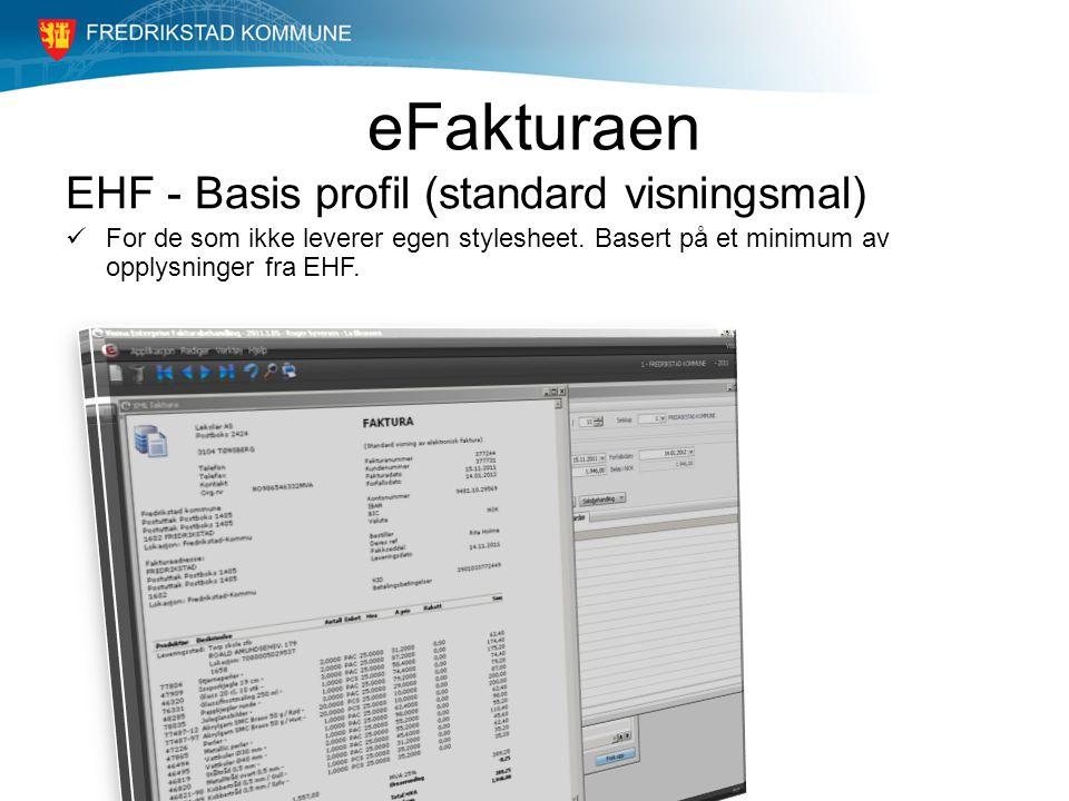eFakturaen EHF - Basis profil (standard visningsmal) For de som ikke leverer egen stylesheet. Basert på et minimum av opplysninger fra EHF.