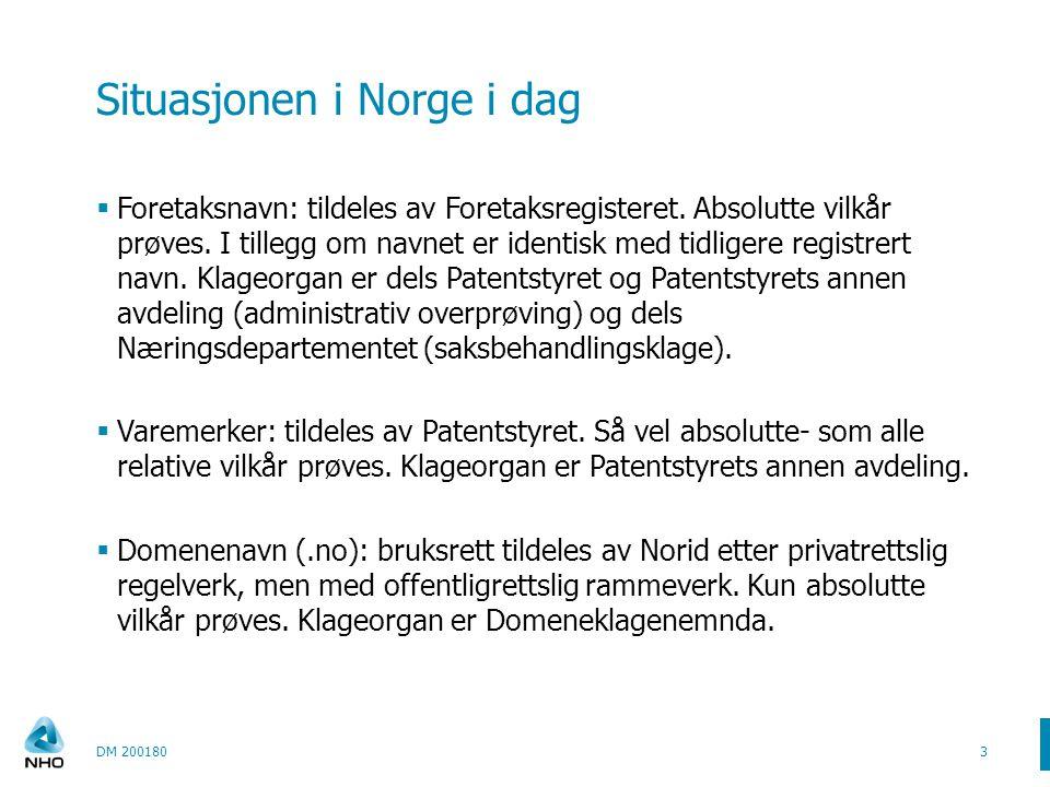 Situasjonen i Norge i dag  Foretaksnavn: tildeles av Foretaksregisteret. Absolutte vilkår prøves. I tillegg om navnet er identisk med tidligere regis