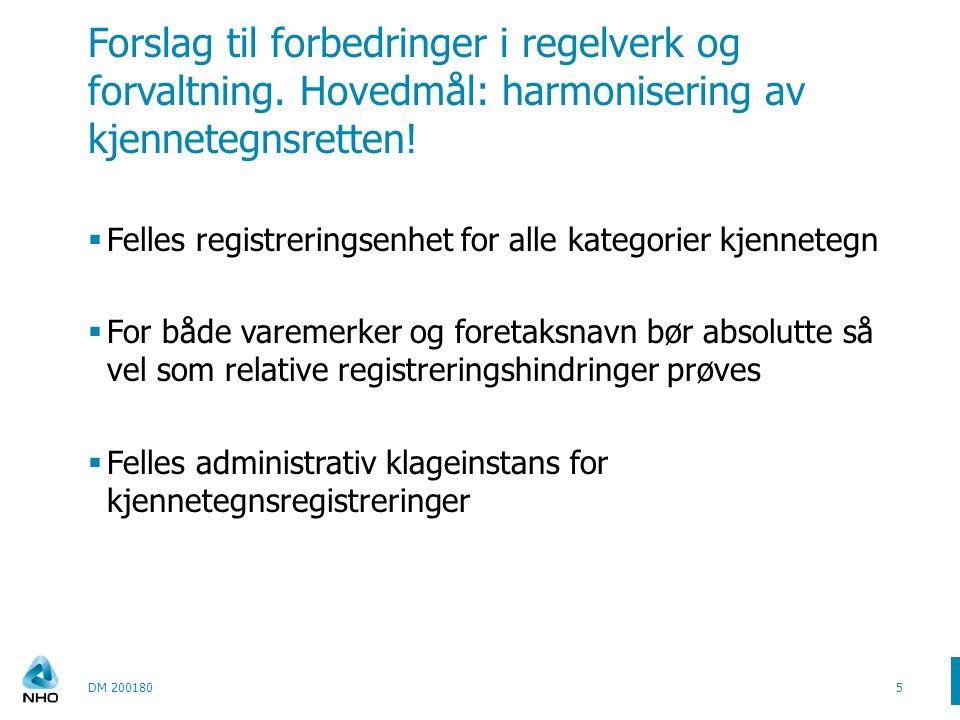 Forslag til forbedringer i regelverk og forvaltning. Hovedmål: harmonisering av kjennetegnsretten!  Felles registreringsenhet for alle kategorier kje