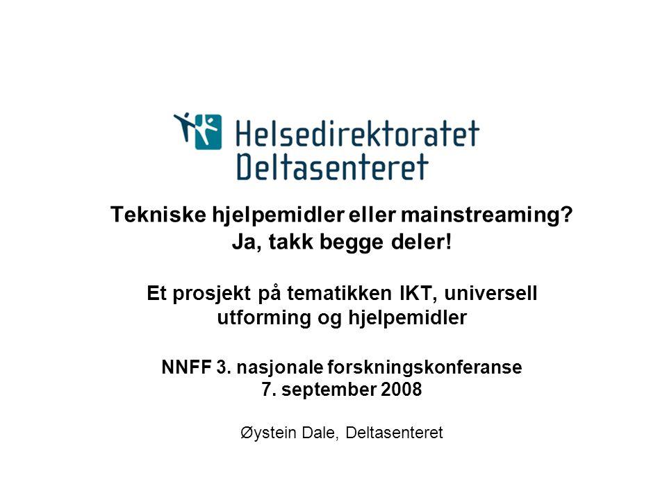 Tekniske hjelpemidler eller mainstreaming? Ja, takk begge deler! Et prosjekt på tematikken IKT, universell utforming og hjelpemidler NNFF 3. nasjonale
