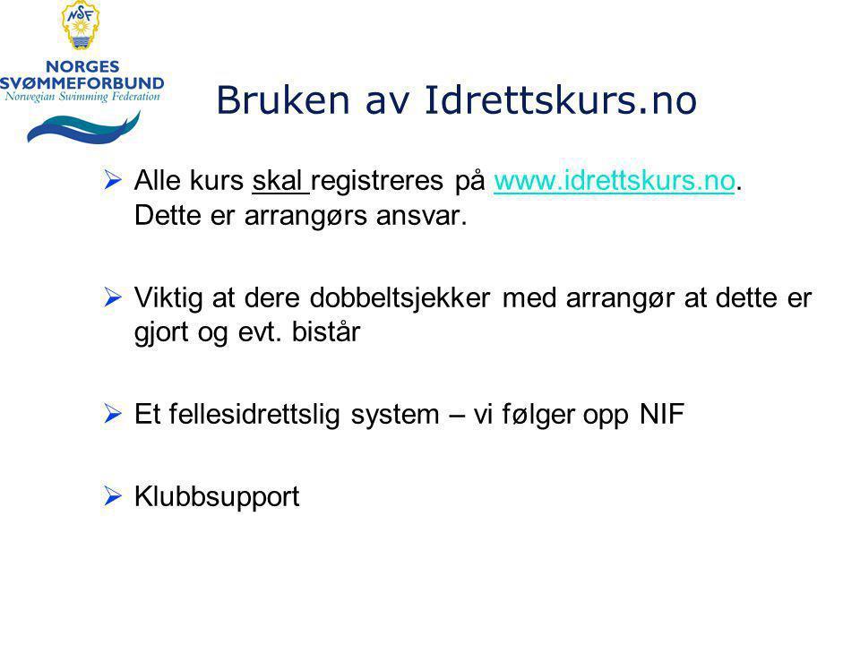 Bruken av Idrettskurs.no  Alle kurs skal registreres på www.idrettskurs.no.