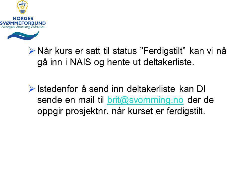  Når kurs er satt til status Ferdigstilt kan vi nå gå inn i NAIS og hente ut deltakerliste.