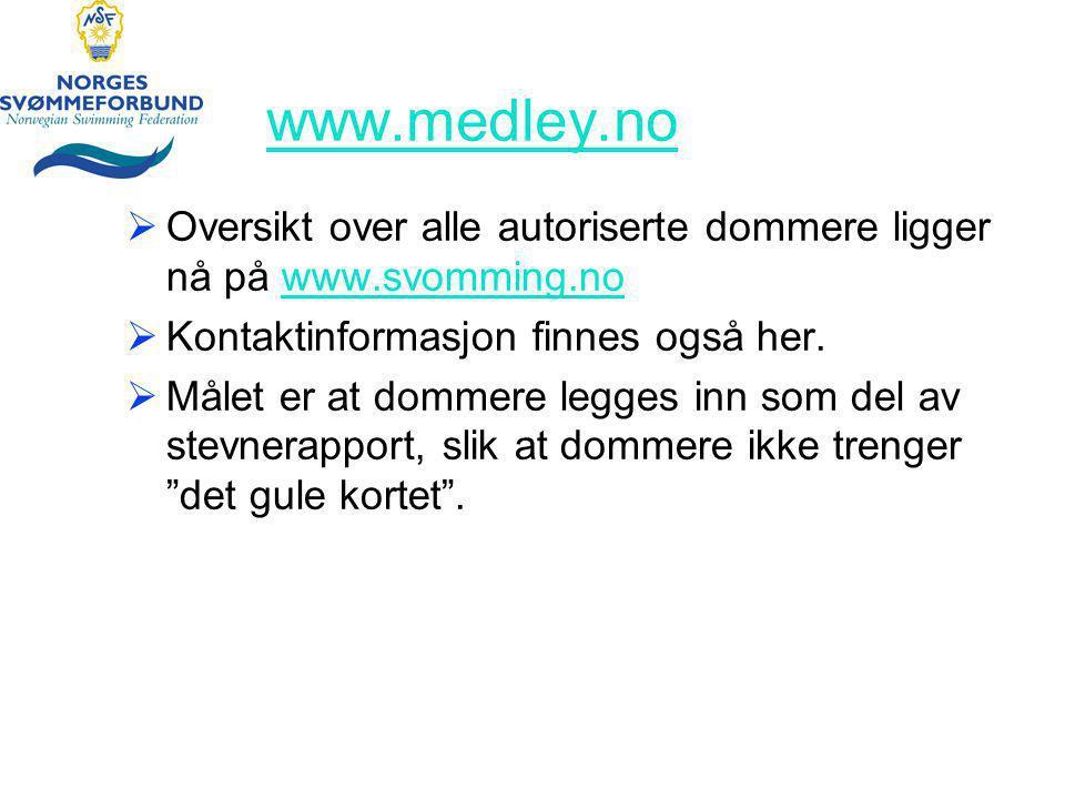 www.medley.no  Oversikt over alle autoriserte dommere ligger nå på www.svomming.nowww.svomming.no  Kontaktinformasjon finnes også her.