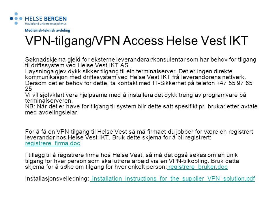 VPN-tilgang/VPN Access Helse Vest IKT Søknadskjema gjeld for eksterne leverandørar/konsulentar som har behov for tilgang til driftssystem ved Helse Ve