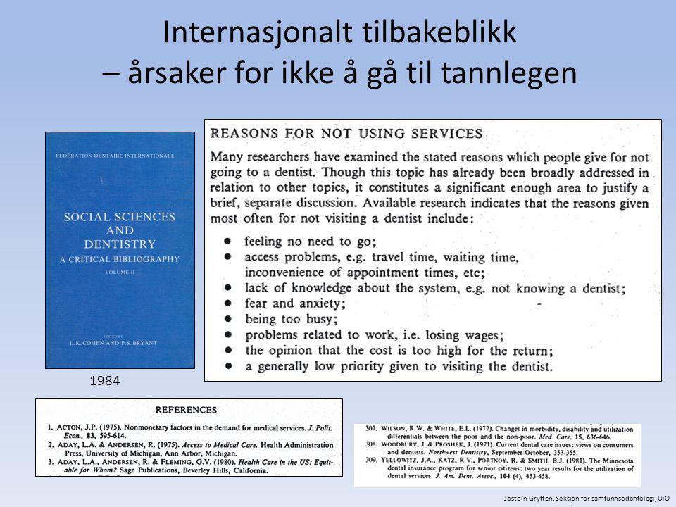Nasjonalt tilbakeblikk – grupper med stort behov Etnisitet (1987) Funksjonshemmede (1989) Eldre (1986) Jostein Grytten, Seksjon for samfunnsodontologi, UiO