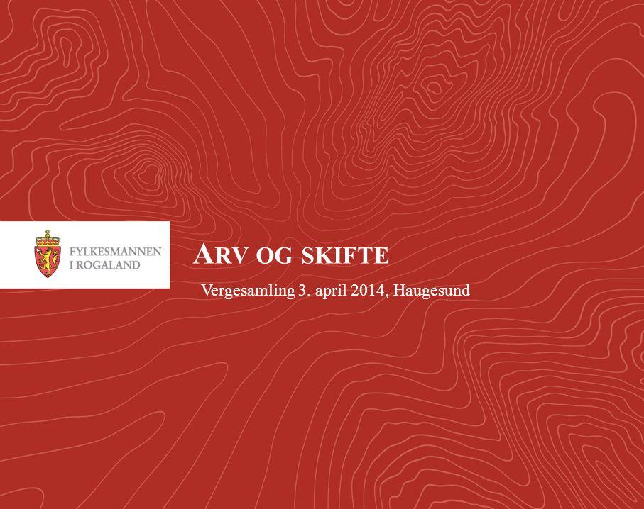 1 A RV OG SKIFTE Vergesamling 3. april 2014, Haugesund