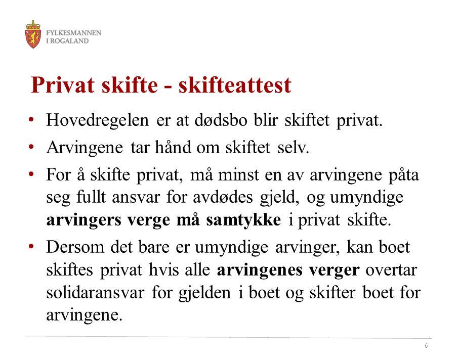 7 Privat skifte Hvis boets gjeld er større enn boets verdier, må de som overtar gjeldsansvaret selv dekke underskuddet.