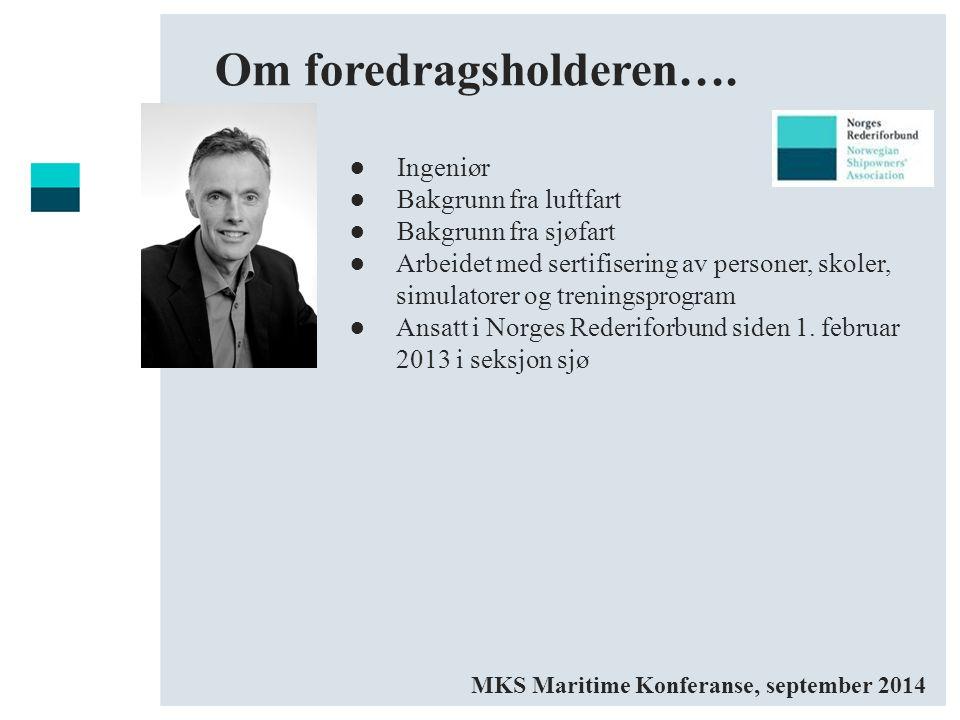 Tema: Rekruttering og behov -Rederiforbundet strategi og arbeid med rekruttering -Regjeringens strategi -Tall og fakta -Er det mangel på sjøfolk for norske rederier.