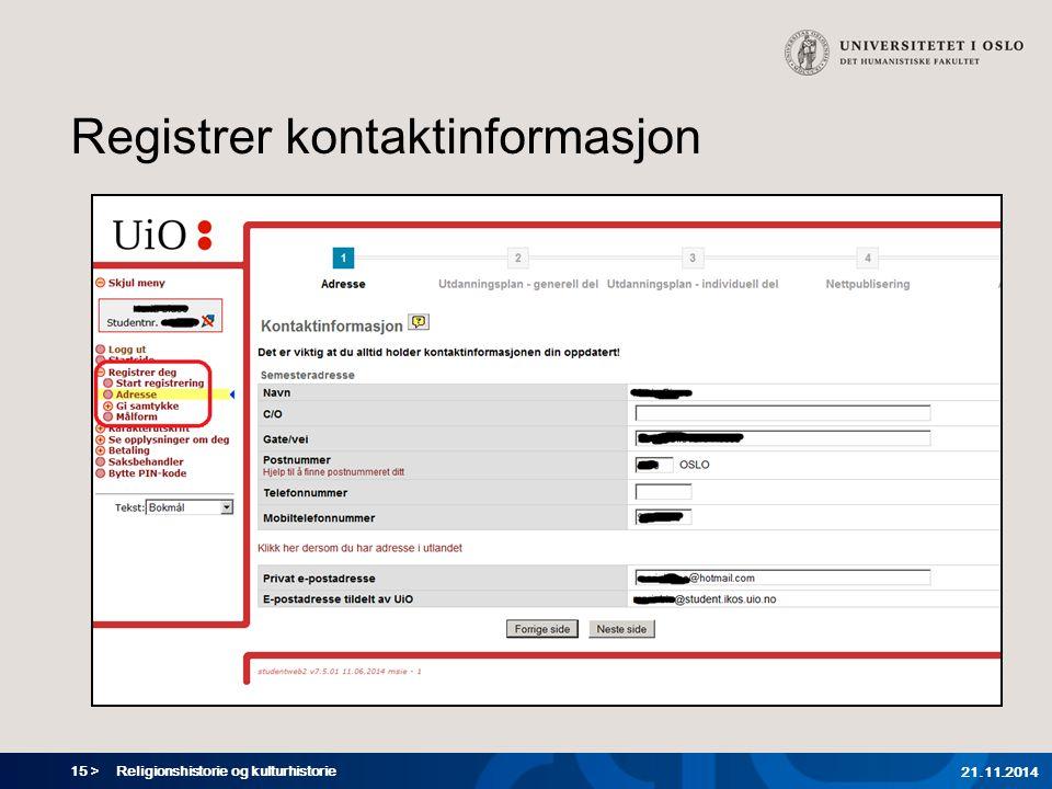 15 > Registrer kontaktinformasjon 21.11.2014 Religionshistorie og kulturhistorie