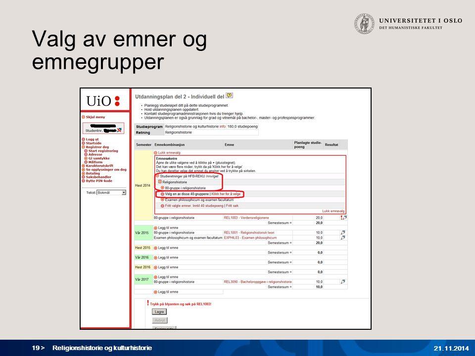 19 > Valg av emner og emnegrupper Religionshistorie og kulturhistorie 21.11.2014