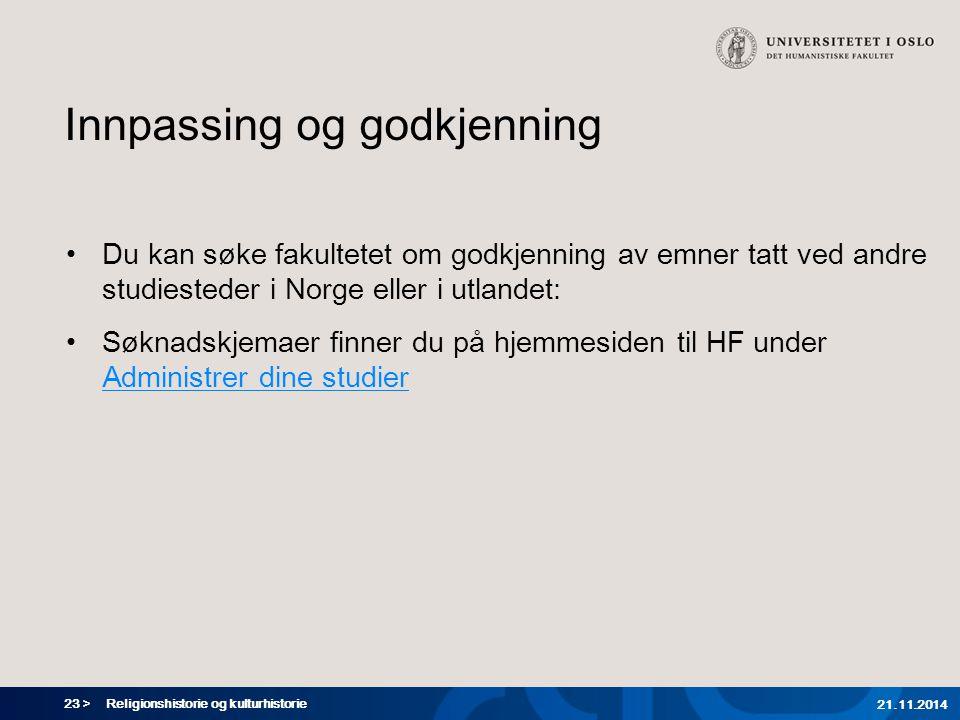23 > Innpassing og godkjenning Du kan søke fakultetet om godkjenning av emner tatt ved andre studiesteder i Norge eller i utlandet: Søknadskjemaer fin